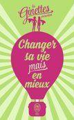 Les Ginettes : Changer sa vie mais en mieux - Libre-R et associés : Stéphanie - Plaisir de lire