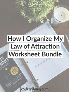 How I organize my law of attraction worksheet bundle that comes with the book Anything Can Be