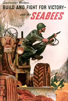 Seabee recruiting poster.... My Grandpa was a Seabee, super proud!