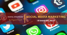 Il Social Media Marketing è il tuo pane quotidiano? Stai pianificando strategie di marketing ottimizzate per il tuo business? Vuoi sapere gli aspetti più importanti su cui ti dovrai focalizzare? Scopri subito i 6 trend che domineranno il 2018! Leggi questo articolo per saperne di più.