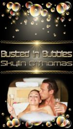 Busted in Bubbles by Skylin D Thomas