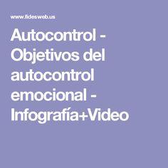Autocontrol - Objetivos del autocontrol emocional - Infografía+Video