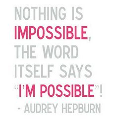 ...oh Ms. Hepburn...you are still inspiring the next generation (i.e me) through quotes like this :)