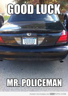 Good luck Mr. Policeman! X'D