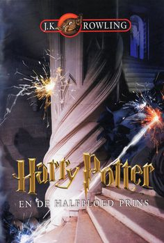 """Harry Potter en de Halfbloed Prins"" - Dutch cover for ""Harry Potter and the Half-Blood Prince"""