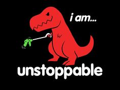 I am Unstoppable!