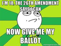 26th Amendment:  -When was it ratified? July 1, 1971 -Who it gave rights to? The people -What is that right? It prohibited the denial of their right to vote on account of age to citizens of 18 years of age or older.