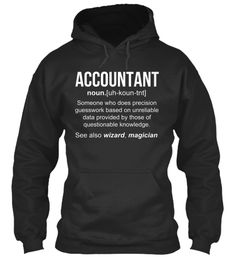Accountant Noun(Uh Lounge Tnt) Someone Who Does Precision Guesswork Based On Unreliable Data Provided By Those Of... Sweatshirt Front