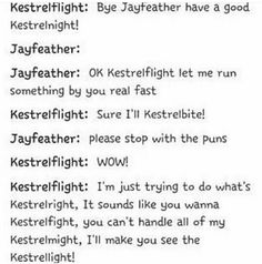 The most random conversations and text messages between the Warrior Cats.      *Thanks for 150k!*      Highest ranking: #91 in...