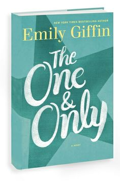 The One & Only - Emily Giffin - Coach, Lucy, Shea & Ryan's story - football in Walker, TX.  Loved it!