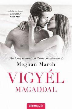 Meghan March - Vigyél magaddal New York Times, Minden, Usa Today, Documentaries, March, Fan Art, Movies, Films, Books