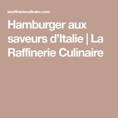 Hamburger aux saveurs d'Italie | La Raffinerie Culinaire