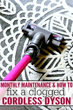 GREAT TO KNOW! How to fix a clogged cordless Dyson and what you should do monthly to keep it running smoothly! #clean #diy #organize