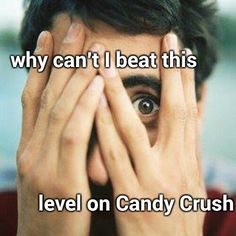 Candy crushed me