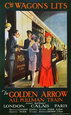 Online veilinghuis Catawiki: W.S Bagdatopoulos, Ch.J. Hallo e.a. - Golden Arrow / Etoile du Nord / French Riviera  (1920s) - ca. 1980 Vintage French Posters, Vintage Travel Posters, Vintage Ads, French Vintage, Retro Illustration, Vintage Illustrations, Pullman Car, Simplon Orient Express, Art Deco Posters