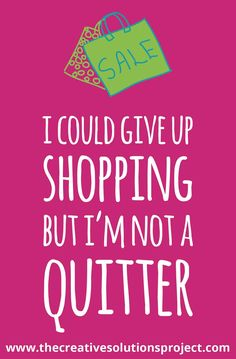 Shopping Quotes, Retail Therapy, Giving Up, Funny Quotes, Things To Come, Blog, Creative, Funny Phrases, Funny Qoutes