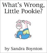 What's Wrong, Little Pookie? by Sandra Boynton