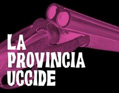 """Check out new work on my @Behance portfolio: """"LA PROVINCIA UCCIDE - Silkscreen Poster"""" http://be.net/gallery/53315061/LA-PROVINCIA-UCCIDE-Silkscreen-Poster"""