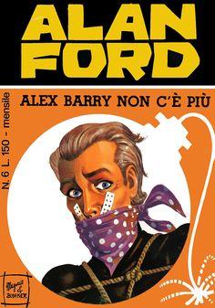 Alan Ford6 - ottobre 1969 - Alex barry non c'è più  - Soggetto e SceneggiaturaMax Bunker - matiteMagnus - chineMagnus - Copertina Luigi Corteggi