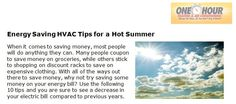 http://www.springfieldsontimeservice.com/energy-saving-hvac-tips-for-a-hot-summer - With all of the ways out there to save money, why not try saving some money on your energy bill? Use the following 10 tips and you are sure to see a decrease in your electric bill compared to previous years.