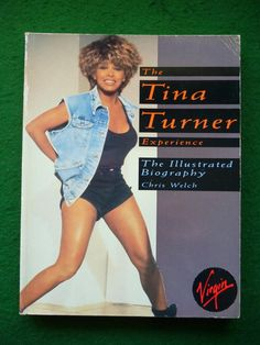 The Tina Turner Experience (The Illustrated Biography): Chris Welch