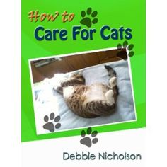 How To Care For Cats (Kindle Edition)  http://www.innoreviews.com/detail.php?p=B008LZGYUG  B008LZGYUG