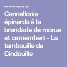Cannellonis épinards à la brandade de morue et camembert - La tambouille de Cindouille