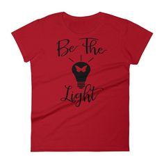 Be The Light Women's Christian Tee T-shirt