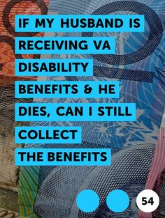 Learn If My Husband Is Receiving VA Disability Benefits & He Dies, Can I Still Collect the Benefits Veteran Spouse Benefits, Disabled Veterans Benefits, Va Disability Benefits, Va Benefits, Military Retirement, Military Service, Widows Benefits, Army Information
