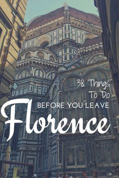 38 ThingsTo Do Before you Leave Florence Florence tips | what to do in Florence | fun in Florence | traveling to Tuscany | Italian vacation | Florence bucket list