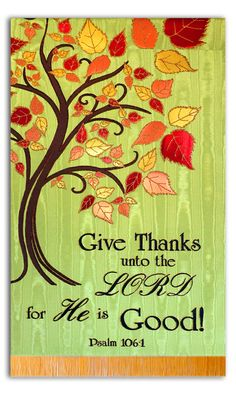 Thanksgiving 2015 Give Thanks to the LORD for He is good - Thanksgiving Wallpaper Thanksgiving Pictures, Thanksgiving Wallpaper, Thanksgiving Quotes, Thanksgiving Crafts, Thanksgiving Decorations, Thanksgiving Scriptures, Church Decorations, Thanksgiving Appetizers, Thanksgiving Outfit