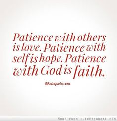Love, Hope, Faith #patience