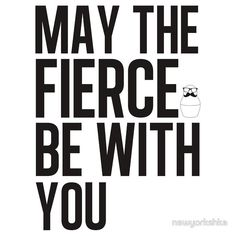 May the Fierce Be With You! RuPaul .