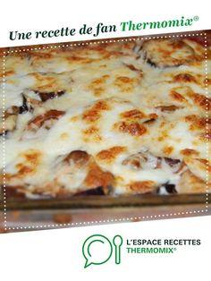 Gratin d'aubergines à la mozzarella par Mamounette06. Une recette de fan à retrouver dans la catégorie Accompagnements sur www.espace-recettes.fr, de Thermomix®.