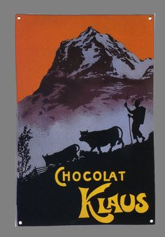 Chocolat Klaus, Switzerland, 1905. posterdesign by Carl Moos
