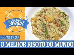 COMO FAZER O MELHOR RISOTO DO MUNDO | Ana Maria Brogui #315 - YouTube