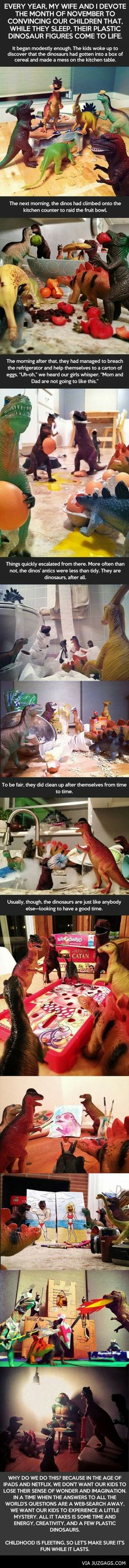 Every year, my wife and I devote the month of November to convincing our children that, while they sleep, their plastic dinosaur figures come to life... - Via: JuzGags.com