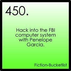 Hack into the FBI computer system with Penelope Garcia.