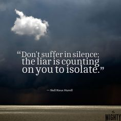 """A quote from Shell Rioux Hurrell that says, """"Don't suffer in silence; the liar is counting on you to isolate."""""""