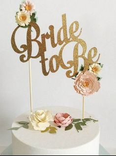 """ Bride to Be"" Gold Wedding Cake Topper"
