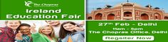 Ireland Education Fair 2017 in Delhi - Free Registration, Monday, 27th Feb 2017, 11:00 AM to 05:00