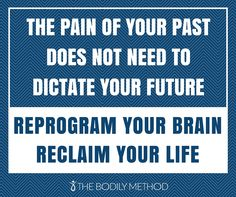 Don't let your past keep you from creating your future. You can let go of old patterns, behaviors, and emotional trauma to life the live you dream! ‪#‎reprogram‬ ‪#‎bodilymethod‬