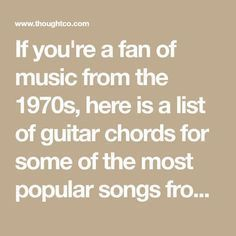 If you're a fan of music from the 1970s, here is a list of guitar chords for some of the most popular songs from that decade. Includes guitar chords, Spotify links, performance tips and more