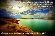Te compartimos para leer Proverbios 16: 3. ¡Confiemos en que este será un día lleno de bendiciones de lo alto!
