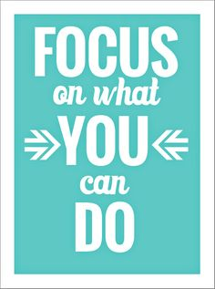 what's your focus? can! or can't?