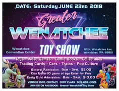 We are excited to announce that on Saturday June 23rd 2018 we will be hosting our second annual toy show at The Wenatchee Convention Center located at 121 N. Wenatchee Ave Wenatchee WA 98801.  If you are interested in vintage/modern toys pop culture items comic books Legos video games and everything in between this is the one shopping experience that you do not want to miss!  We would like to invite you to bring your entire family to our one day event of fun.  If you are interested in…