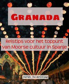 Granada in Andalucía: reistips voor het toppunt van Moorse cultuur in Spanje #sarahbelwriting #granada #spanje