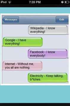 Electricity is EVERY THING!!!!