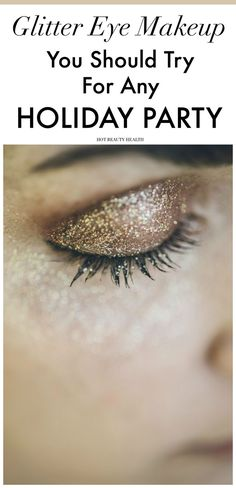 Thinking of eye makeup looks for all the holiday parties? Glitter eye makeup is the perfect Christmas party eye makeup look! Hot Beauty Health blog