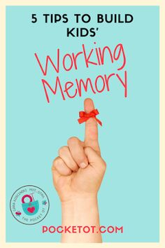 The Pocket Occupational Therapist: 5 Tips to Build Kids' Working Memory